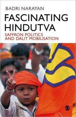 Fascinating Hindutva: Saffron Politics and Dalit Mobilisation