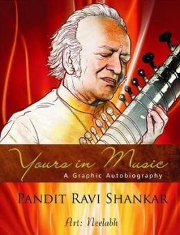 Yours in Music: Graphic Autobiography of Ravi Shankar