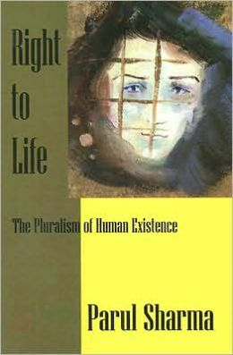 Right to Life: The Pluralism of Human Existence