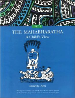 The Mahabharatha: A Child's View: Volume 1