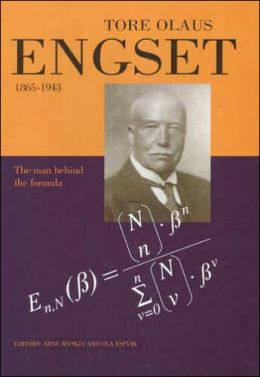 Tore Olaus Engset 1865-1943: The Man Behind the Formula