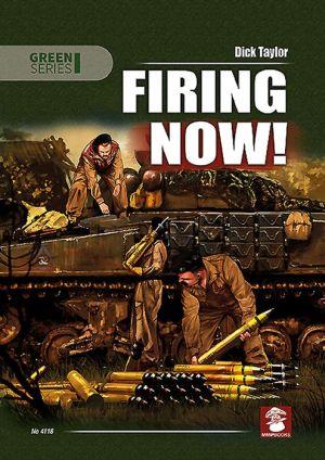 Firing Now!: Tank, Anti-Tank and Self-Propelled Artillery Ammunicion UK & USA 1939-1945
