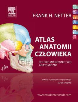 Atlas anatomii czlowieka Nettera. Polskie mianownictwo anatomiczne