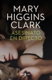 Book Cover Image. Title: Asesinato en directo, Author: Mary Higgins Clark