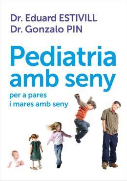 Pediatria amb seny per a pares i mares amb seny