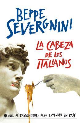 La cabeza de los italianos: Manual de instrucciones para entender un país