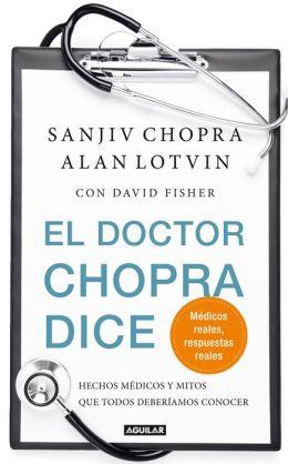El doctor Chopra dice: Hechos médicos y mitos que todos deberíamos conocer