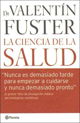 La Ciencia De La Salud/ the Science of Health