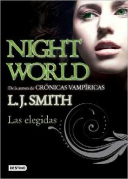 Las elegidas (The Chosen: Night World Series #5)