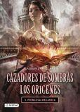 Cassandra Clare - Princesa mecánica. Cazadores de sombras. Los orígenes 3: Cazadores de sombras. Los orígenes 3