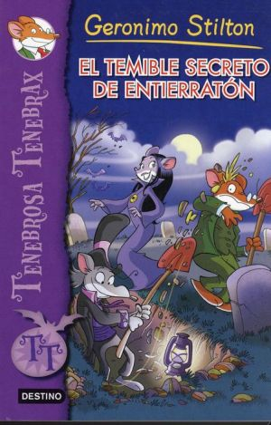 Tenebrosa Tenebrax #8: EL TEMIBLE SECRETO DE ENTIERRATON