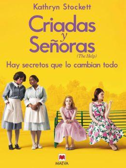 Criadas y Señoras: Tres mujeres a punto de dar un paso extraordinario, una historia con corazón y esperanza.