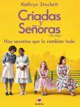 Book Cover Image. Title: Criadas y Se�oras:  Tres mujeres a punto de dar un paso extraordinario, una historia con coraz�n y esperanza., Author: Kathryn Stockett