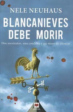 Blancanieves Debe Morir: Dos Asesinatos, una Condena y un Muro de Silencio = Snow White Must Die