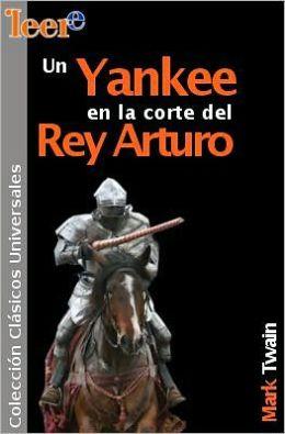 Un Yankee en la corte del rey Arturo (A Connecticut Yankee in King Arthur's Court)