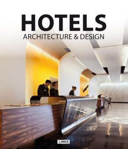 Hotels: Architecture & Design