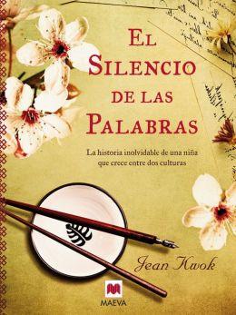 El silencio de las palabras: La historia inolvidable de una niña que crece entre dos culturas.