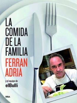 La comida de la familia (The Family Meal: Home Cooking with Ferran Adria)
