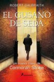 Book Cover Image. Title: El gusano de seda, Author: Robert Galbraith