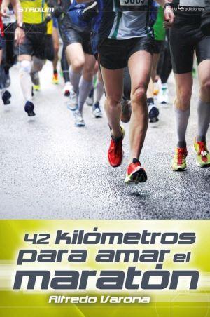 42 kilómetros para amar el maratón