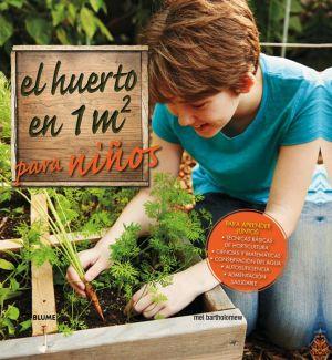 El huerto en 1m2 para ninos: Para aprender juntos
