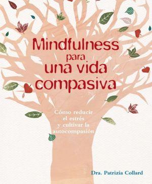 Mindfulness para una vida compasiva