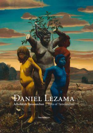 Daniel Lezama. Arboles de Tamoanchan