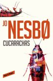 Book Cover Image. Title: Cucarachas (Harry Hole 2), Author: Jo Nesbo