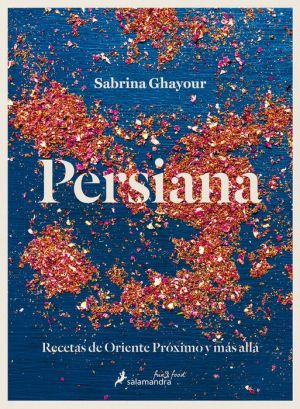 Persiana: Recetas de Oriente Proximo y mas alla