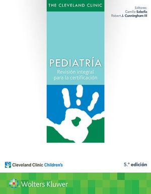 The Cleveland Clinic. Pediatria: Revision integral para la certificacion