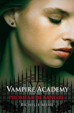 Vampire Academy 4. Promesa de sangre: Vampire Academy IV