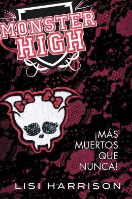 Monster High 4. Más muertos que nunca!