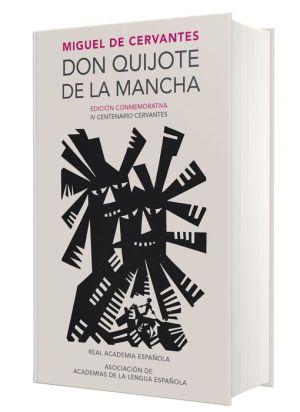 Don Quijote de la Mancha (Edicion conmemorativa IV Centenario Cervantes)