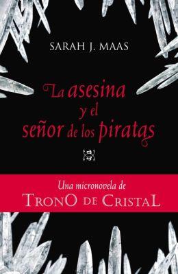 TRONO DE CRISTAL. Micronovela 1: La asesina y el señor de los piratas