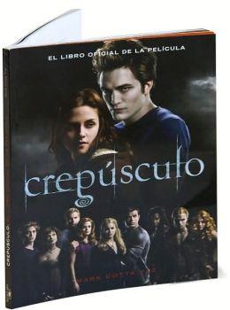 Crepúsculo: El libro oficial de la película (Twilight: The Complete Illustrated Movie Companion)