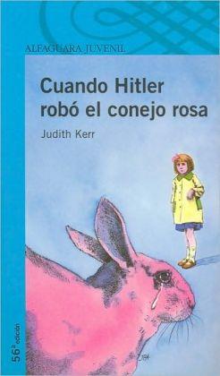 Cuando Hitler robo el conejo rosa (When Hitler Stole Pink Rabbit)