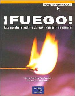 Fuego! Para Encender la Mecha de Una Nueva Organizacion Empresarial