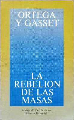 La rebelión de las masas (The Revolt of the Masses)