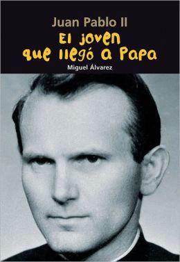 El joven que llego a Papa: Juan Pablo II