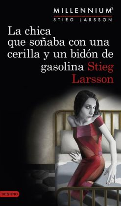 La chica que soñaba con un cerillo y un galon de gasolina (The Girl Who Played with Fire)