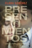 Book Cover Image. Title: Presentimientos, Author: Clara Sanchez