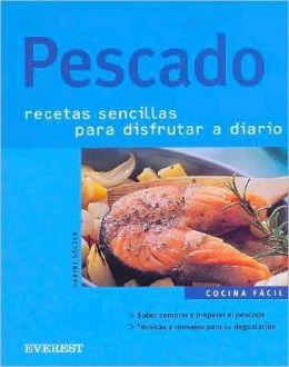 Pescado/ Fish : Recetas Sencillas Para Disfrutar a Diario
