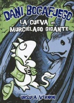 Dani Bocafuego. La Cueva Del Murcielago Gigante