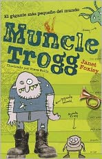 Muncle Trogg : El gigante mas pequeno del mundo / The World's Smallest Giant