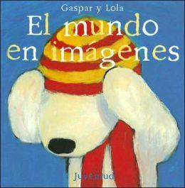 Gaspar y Lola: El Mundo en Imagenes