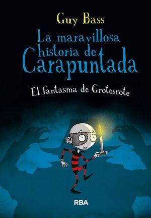 La maravillosa historia de Carapuntada #3: El Fantasma de Grotescote