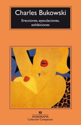 Erecciones, Eyaculaciones, Exhibiciones (Erections, Ejaculations, Exhibitions and Other Tales of Ordinary Madness)