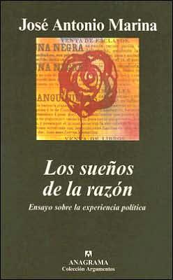 Suenos de la Razon: Ensayo Sobre la Experiencia Politica
