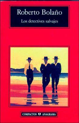 Los detectives salvajes (The Savage Detectives)