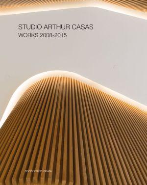 Studio Arthur Casas: Works 2008-2015